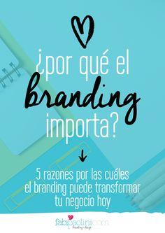 Por que el branding importa. 5 razones por la cuales el branding podría transformar tu negocio.
