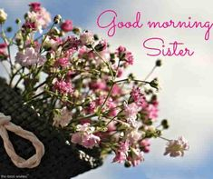 good-morning-sister-with-a-bouquet Unique Mothers Day Gifts, Mother Day Gifts, Happy Mothers Day, Gifts For Mom, Good Morning Sister, Morning Wish, Beautiful Images, Beautiful Day, Wishes For Sister