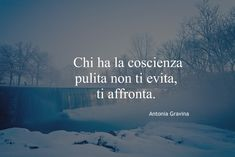 Chi ha la coscienza pulita non ti evita, ti affronta. Italian Words, Italian Quotes, Book Quotes, Life Quotes, Sentence Writing, Powerful Words, True Words, Better Life, Sentences