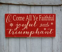 O Come All Ye Faithful CHRISTMAS Wooden Sign by WordsForTheSoul