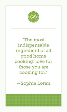 Like food quotes? Like food? Sign up for the Kitchen Daily newsletter for more of both!