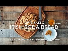 Sweet Treats: food, photography, life: Irish Soda Bread (AIP & Paleo), with video