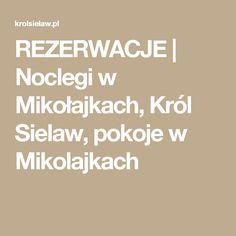REZERWACJE | Noclegi w Mikołajkach, Król Sielaw, pokoje w Mikolajkach