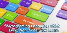 7 Programing Languages which Every Non-Coder Can Learn - CareeMetis.com Coding Languages, Programming Languages, Create A Web Page, Learn Html And Css, Markup Language, Career Options, Learn To Code, Machine Learning, Software Development