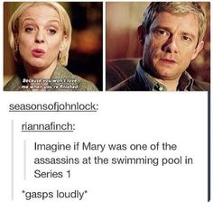 Guys what if Mary is the real Moriarty and Richard Brook is just the face? And she needed to get close to Sherlock and in order to do that she got close to John but then she fell in love and now Richard Brook is coming back to get revenge or something! Sherlock Bbc, Quotes Sherlock, Sherlock Fandom, Jim Moriarty, Funny Sherlock, Supernatural Funny, Johnlock, Martin Freeman, Benedict Cumberbatch