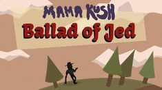 MAMA KUSH - Ballad Of Jed Happy 420, Billy Ray Cyrus, Im Excited, Music Songs, How To Introduce Yourself, Animation, Album, Youtube, Movie Posters