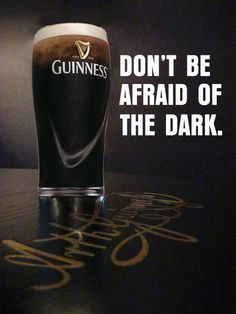 "Guinness ""Don't Be Afraid if the Dark"" ad Guinness Draught, Beer Quotes, Irish Eyes Are Smiling, Dark Beer, Beer Poster, Best Ads, Beer Recipes, Best Beer, Beer Lovers"