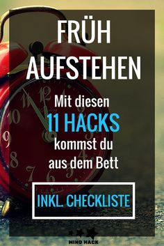 Getting up early: 11 tips to wake up + checklist! - Get up early: With these 11 simple hacks, you& get up better! + Checklist – wake up and st -