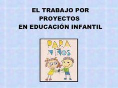 el-trabajo-por-proyectos-en-educacion-infantil by Marta Arrabal via Slideshare Problem Based Learning, Document, Math Classroom, Conte, Pre School, Kindergarten, Teacher, Education, Cabo