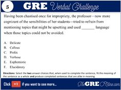 Verbal Challenge: Having been chastised once for impropriety... - Online GRE Revised