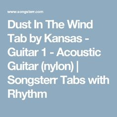 Dust In The Wind Tab by Kansas - Guitar 1 - Acoustic Guitar (nylon) | Songsterr Tabs with Rhythm