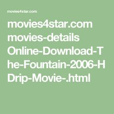 movies4star.com movies-details Online-Download-The-Fountain-2006-HDrip-Movie-.html