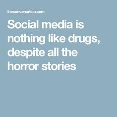 Social media is nothing like drugs, despite all the horror stories