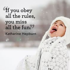 """Quotes for Fun QUOTATION – Image : As the quote says – Description """"If you obey all the rules, you miss all the fun."""" -Katharine Hepburn Sharing is love, sharing is everything"""