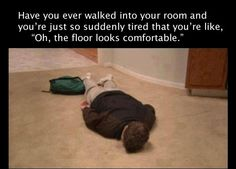 Lol not laying on the ground face first, but I do sit on the floor/ground a lot...