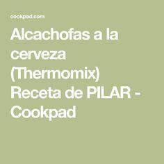 Alcachofas a la cerveza (Thermomix) Receta de PILAR - Cookpad Recipes, Ideas, Gastronomia, Recipes With Vegetables, Salads, Dishes, Onion, Meals, Ale
