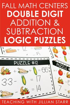 Thanksgiving Math Logic Puzzles: These double digit addition and subtraction logic puzzles are the perfect way to challenge your students or to engage your fast finishers and promote a growth mindset this Thanksgiving. They are fun and engaging, while giving students an opportunity to apply what they know about double digit addition and subtraction.