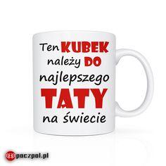 Ten kubek należy do najlepszego TATY na świecie  #tata  #kubek  #kubekznapisami  #poczpol Mugs, Tableware, Dinnerware, Tumblers, Tablewares, Mug, Dishes, Place Settings, Cups