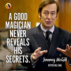 "Jimmy McGill (Bob Odenkirk) in Better Call Saul: ""A good magician never reveals his secrets."" #quote #seriesquote #superguide"
