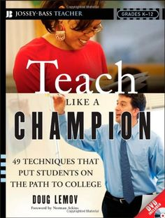 Teach Like a Champion: 49 Techniques that Put Students on the Path to College (K-12):Amazon:Books