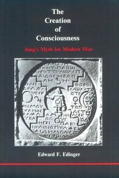 Creation of Consciousness: Jung's Myth for Modern Man (Studies in Jungian Psychology) by Edward F. Edinger
