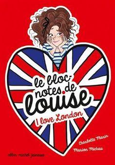 Les Reines de la Nuit: Le bloc-notes de Louise T3, I love London de Charl...