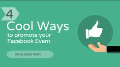 Cool Ways to Promote Your Facebook Event | Social Media Today