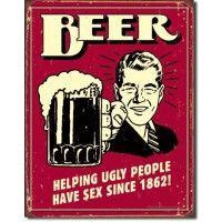 Beer, helping ugly people ..via Laplaquepublicitaire.com