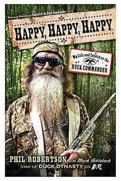 ''Happy, Happy, Happy: My Life and Legacy as the Duck Commander'' Hardcover Book by Phil Robertson