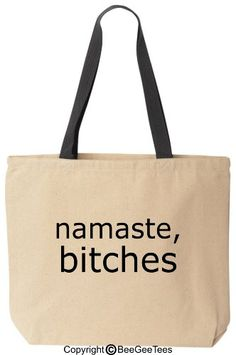 NAMASTE BITCHES - Funny Canvas Tote - Reusable Yoga Bag by BeeGeeTees (Black Handle) BeeGeeTees http://www.amazon.com/dp/B00J584RLQ/ref=cm_sw_r_pi_dp_dNzdvb0GQY3BC