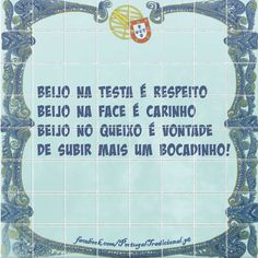 . Portuguese Quotes, Portuguese Tiles, Wise Quotes, Great Quotes, Quotes To Live By, Inspirational Quotes, Portuguese Culture, Inspiring Things, Picture Quotes
