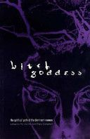 Bitch Goddess: The Spiritual Path of the Dominant Woman The Spiritual Path of the Dominant Woman A paradigm-challenging anthology of essays, fiction and poetry which explore the connection between erotic female-dominant sexuality and spiritual growth and insight.
