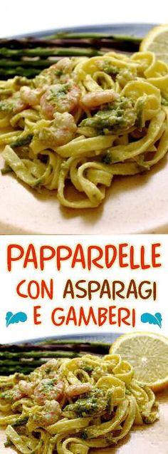 pappardelle con asparagi e gamberi-- Pappardelle Pasta, Linguine, Fish Recipes, Pasta Recipes, Cooking Recipes, Spaghetti, Fish Dishes, Pasta Dishes, Al Dente
