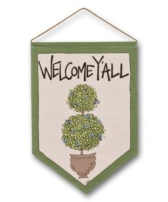 Love this 'Welcome Y'all' Canvas Flag by Magnolia Lane on #zulily! #zulilyfinds