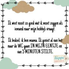 Hahaha! Die 5 minuten in je eentje naar de wc is inderdaad een zegen! #moederschap #mama #quote #citaat #peuter