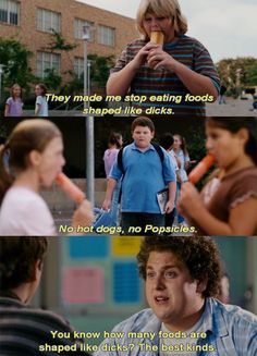 """""""You know how many foods are shaped like dicks? The best kind."""" - superbad movie quote"""