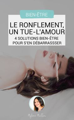 Snoring, a killer-love: 4 well-being solutions for s .- Le ronflement, un tue-l'amour : 4 solutions bien-être pour s'en débarrasser Snoring, a killer-love: 4 wellness solutions to get rid of Stress, Sleep Apnea, Reflexology, Snoring, Health And Wellness, Affirmations, Therapy, Challenges, Parenting