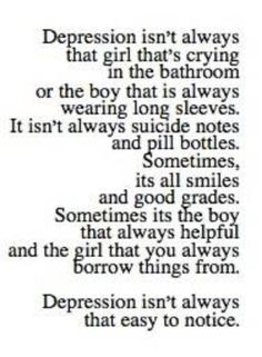 Depression isn't always the girl that's crying.