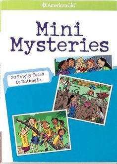Mini Mysteries: 20 Tricky Tales to Untangle [American Girl Library] (Read it)