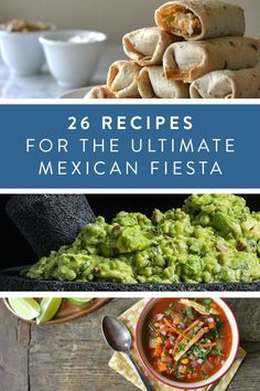 26 Recipes For The Ultimate Mexican Fiesta. Get your Cinco de Mayo party planning done now. #cincodemayo #spring #mexicanfood #recipes