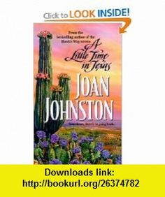 Little Time In Texas (9781551666297) Joan Johnston , ISBN-10: 1551666294  , ISBN-13: 978-1551666297 ,  , tutorials , pdf , ebook , torrent , downloads , rapidshare , filesonic , hotfile , megaupload , fileserve
