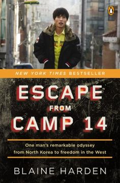 AmazonSmile: Escape from Camp 14: One Man's Remarkable Odyssey from North Korea to Freedom, by Blaine Harden | Born ?; lives in Seattle, Washington | Read November 2014