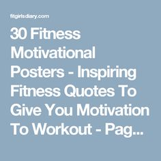30 Fitness Motivational Posters - Inspiring Fitness Quotes To Give You Motivation To Workout - Page 3 of 4 - Fit Girl's Diary