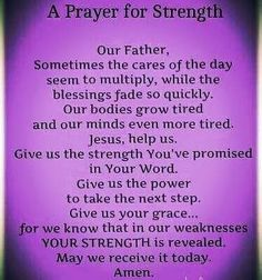 A Prayer For Strength ... LORD in my weakness Your strength is made perfect. Fill me with Your strength. In Jesus' Name. Amen. ❤️✡️✝️✡️❤️ #God #wow #Beautiful #Truth #Israel #strength #amazing #faith #love #ChildofGod #Quotes #Inspiration #Spiritual #Business #Entrepreneur #Success #Soul #Motivation #islam #Spirituality #Jesus #HolySpirit #BornAgain #Saved #Christian #Salvation #AreYouSaved?