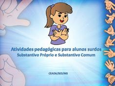 Libras - Ensine Suas Mãos A Falar: substantivo próprio e comum,