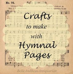 Belle & Beau Antiquarian: Crafts to Make with Hymnal Pages Sheet Music Crafts, Old Sheet Music, Music Paper, Sheet Music Decor, Sheet Music Ornaments, Vintage Sheet Music, Music Music, Old Book Crafts, Book Page Crafts