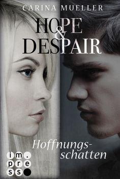 Hope & Despair, Band 1: Hoffnungsschatten - Carina Mueller - Softcover | CARLSEN Verlag