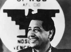 """CÉSAR CHAVEZ (March 31, 1927 – April 23, 1993)   """"Sí, se puede"""""""