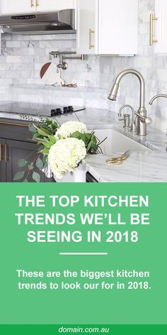 We speak to three interior design experts who pinpointed the trends and functional tips to get your kitchen looking its finest for 2018.
