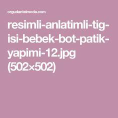 resimli-anlatimli-tig-isi-bebek-bot-patik-yapimi-12.jpg (502×502)
